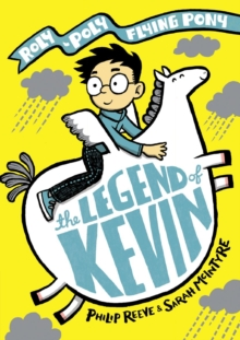 The Legend of Kevin: A Roly-Poly Flying Pony Adventure SIGNED EDITION, Hardback Book