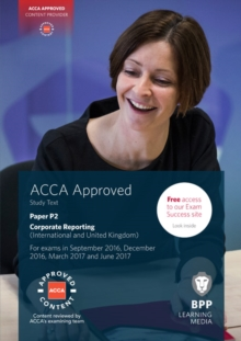 ACCA P2 Corporate Reporting (International & UK) : Study Text, Paperback Book