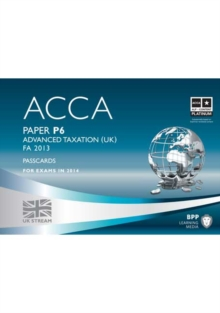 ACCA P6 Advanced Taxation FA2013 : Passcards Paper P6, Spiral bound Book