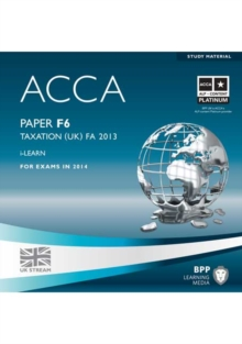 ACCA F6 Taxation FA2013 : iLearn Paper F6, CD-ROM Book