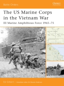 The US Marine Corps in the Vietnam War : III Marine Amphibious Force 1965 75, PDF eBook