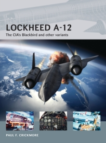 Lockheed A-12 : The CIA s Blackbird and other variants, EPUB eBook