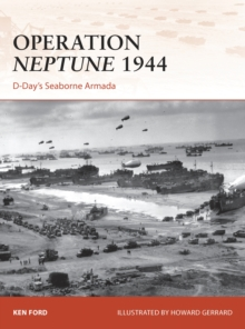 Operation Neptune 1944 : D-Day's Seaborne Armada, Paperback Book