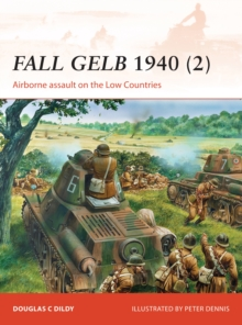 Fall Gelb 1940 2 : Airborne assault on the Low Countries, Paperback Book
