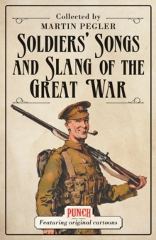 Soldiers' Songs and Slang of the Great War, Paperback / softback Book