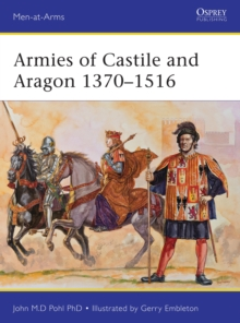 Armies of Castile and Aragon 1370-1516, Paperback Book