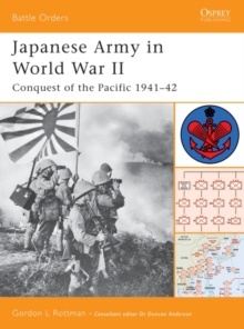 Japanese Army in World War II : Conquest of the Pacific 1941 42, EPUB eBook