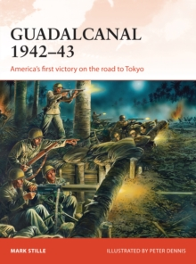 Guadalcanal 1942-43 : America's First Victory on the Road to Tokyo, Paperback Book