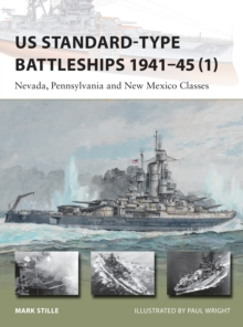 US Standard-type Battleships 1941-45 1 : Nevada, Pennsylvania and New Mexico Classes, Paperback / softback Book
