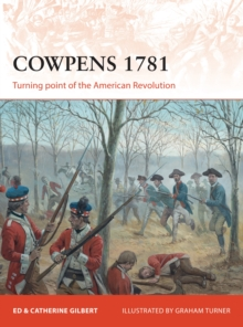 Cowpens 1781 : Turning point of the American Revolution, Paperback / softback Book