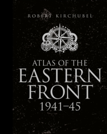 Atlas of the Eastern Front : 1941-45, Hardback Book