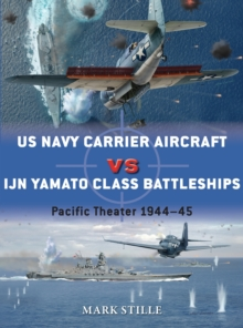 US Navy Carrier Aircraft vs IJN Yamato Class Battleships : Pacific Theater 1944-45, Paperback / softback Book