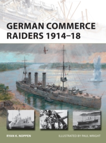 German Commerce Raiders 1914-18, Paperback / softback Book