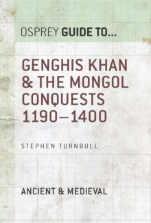 Genghis Khan & the Mongol Conquests 1190 1400, EPUB eBook