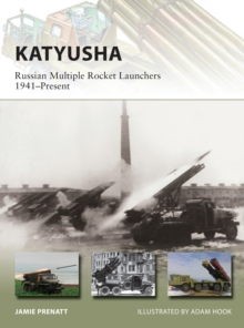 Katyusha : Russian Multiple Rocket Launchers 1941-Present, Paperback Book
