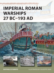 Imperial Roman Warships 27 BC-193 AD, Paperback / softback Book