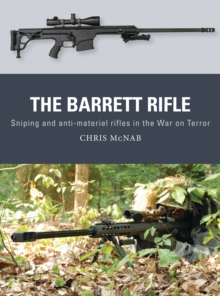The Barrett Rifle : Sniping and anti-materiel rifles in the War on Terror, Paperback / softback Book