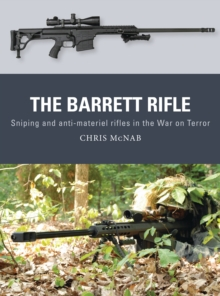 The Barrett Rifle : Sniping and anti-materiel rifles in the War on Terror, PDF eBook