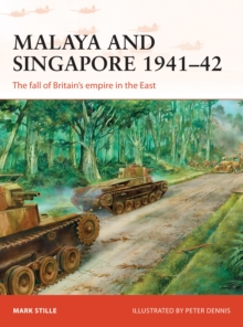 Malaya and Singapore 1941 42 : The fall of Britain s empire in the East, PDF eBook