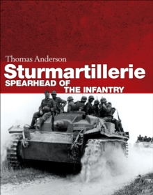 Sturmartillerie : Spearhead of the infantry, Hardback Book