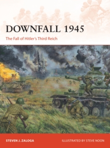 Downfall 1945 : The Fall of Hitler's Third Reich, Paperback Book