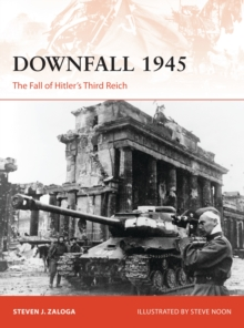 Downfall 1945 : The Fall of Hitler s Third Reich, PDF eBook