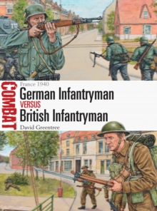 German Infantryman vs British Infantryman : France 1940, Paperback / softback Book