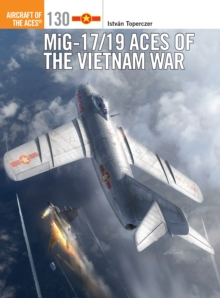 MiG-17/19 Aces of the Vietnam War, Paperback / softback Book