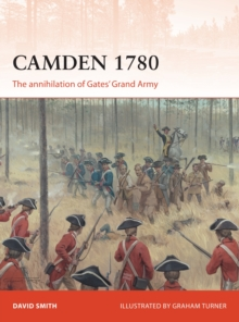 Camden 1780 : The annihilation of Gates' Grand Army, Paperback Book