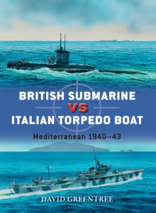 British Submarine vs Italian Torpedo Boat : Mediterranean 1940 43, EPUB eBook