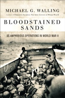 Bloodstained Sands : U.S. Amphibious Operations in World War II, Hardback Book