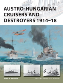 Austro-Hungarian Cruisers and Destroyers 1914-18, Paperback / softback Book