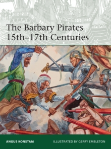 The Barbary Pirates 15th-17th Centuries, Paperback / softback Book