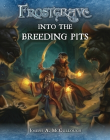 Frostgrave: Into the Breeding Pits, Paperback / softback Book