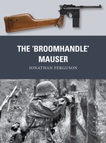 The `Broomhandle' Mauser, Paperback Book