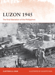 Luzon 1945 : The final liberation of the Philippines, Paperback Book