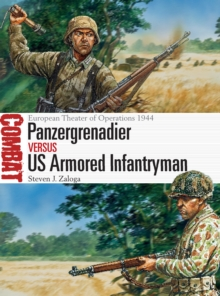 Panzergrenadier vs US Armored Infantryman : European Theater of Operations 1944, Paperback / softback Book