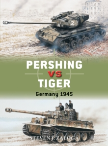 Pershing vs Tiger : Germany 1945, Paperback / softback Book