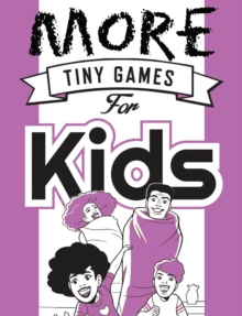 More Tiny Games for Kids : Games to play while out in the world, Paperback / softback Book