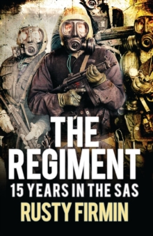The Regiment : 15 Years in the SAS, Paperback / softback Book