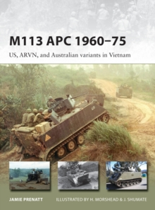 M113 APC 1960-75 : US, ARVN, and Australian variants in Vietnam, Paperback / softback Book
