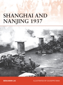 Shanghai and Nanjing 1937 : Massacre on the Yangtze, Paperback Book