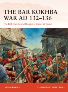 The Bar Kokhba War AD 132-136 : The last Jewish revolt against Imperial Rome, Paperback Book
