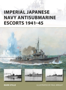 Imperial Japanese Navy Antisubmarine Escorts 1941-45, Paperback Book