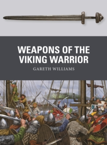 Weapons of the Viking Warrior, Paperback / softback Book