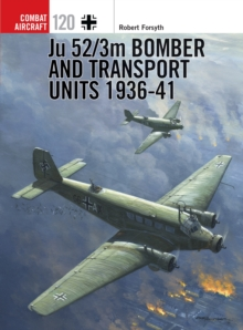 Ju 52/3m Bomber and Transport Units 1936-41, Paperback Book