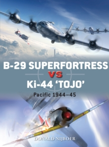 "B-29 Superfortress vs Ki-44 ""Tojo"" : Pacific Theater 1944-45, Paperback Book"