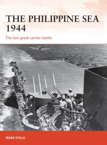 The Philippine Sea 1944 : The last great carrier battle, Paperback Book