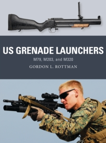US Grenade Launchers : M79, M203, and M320, PDF eBook