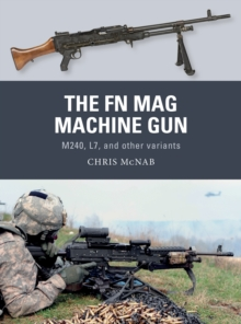 The FN MAG Machine Gun : M240, L7, and other variants, EPUB eBook